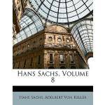 【预订】Hans Sachs, Volume 8 9781146586801