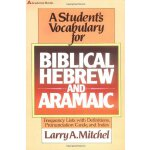 Student's Vocabulary for Biblical Hebrew and Aramaic, A [IS
