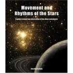 Movement and Rhythms of the Stars: A Guide to Naked-Eye Obs