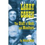 【预订】Larry Cohen: The Stuff of Gods and Monsters (Hardback)