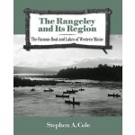 The Rangeley and Its Region: The Famous Boat and Lakes of W