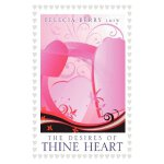 The Desires of Thine Heart [ISBN: 978-1469138350]