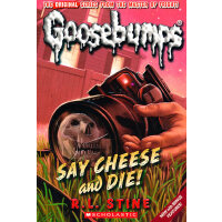 Say Cheese And Die!(Classic Goosebumps #08)鸡皮疙瘩经典8:说茄子殒命