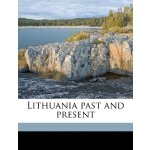 Lithuania past and present [ISBN: 978-1171704393]