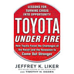 Toyota Under Fire: Lessons for Turning Crisis into Opportunity 丰田危机 英文原版