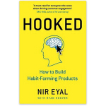Hooked: How to Build Habit-Forming Products 如何让用户对产品上瘾