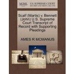 Scalf (Martis) v. Bennett (John) U.S. Supreme Court Tran***