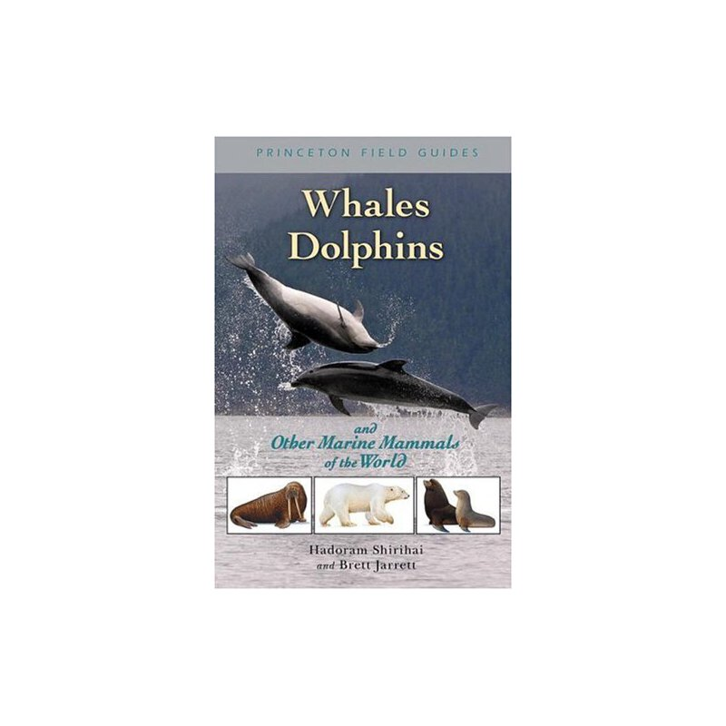 Whales, Dolphins, and Other Marine Mammals of the World (Princeton Field Guides) [ISBN: 978-0691127576] 美国发货无法退货,约五到八周到货