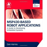 MSP430-based Robot Applications: A Guide to Developing Embe