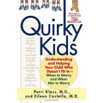 Quirky Kids: Understanding and Helping Your Child Who Doesn