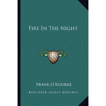 【预订】Fire in the Night 9781162838021 美国库房发货,通常付款后3-5周到货!