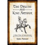 【预订】The Druids and King Arthur: A New View of Early Britain