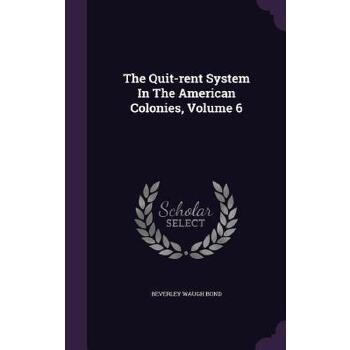 【预订】The Quit-Rent System in the American Colonies, Volume 6 预订商品,需要1-3个月发货,非质量问题不接受退换货。