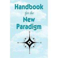 Handbook for the New Paradigm [ISBN: 978-1893157040]