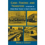 Cash, Tokens, & Transfers: A History of Urban Mass Transit