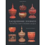 Lacquerware Journeys: The Untold Story of Burmese Lacquer [