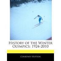 【预订】History of the Winter Olympics: 1924-2010 9781171062844
