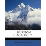 【预订】Thurston Genealogies 9781176441408