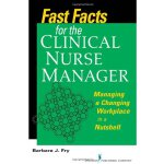 Fast Facts for the Clinical Nurse Manager: Tips on Managing
