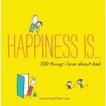 【中商原版】幸福是…我爱爸爸的200件事 英文原版 Happiness Is 200 Things I Love Ab