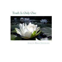 Truth Is Only One (Volume 2) [ISBN: 978-1478279051]