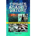 【预订】Crimes Against Nature: Illegal Industries and the Globa