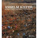 Anselm Kiefer: Works from the Hall Collection