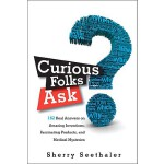 【预订】Curious Folks Ask: 162 Real Answers on Amazing Inventio