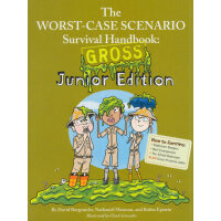The Worst-Case Scenario Survival Handbook:Gross Junior Edit