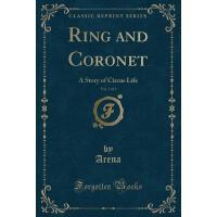 【预订】Ring and Coronet, Vol. 3 of 3: A Story of Circus Life (