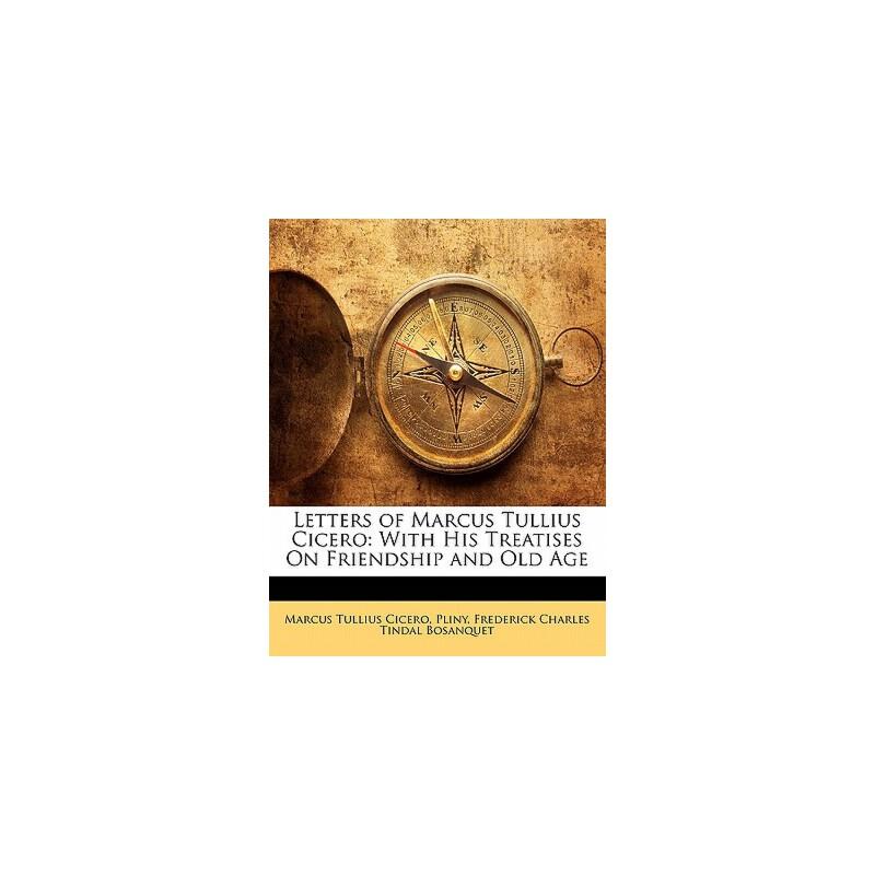 【预订】Letters of Marcus Tullius Cicero: With His Treatises on Friendship and Old Age 9781142016715 美国库房发货,通常付款后3-5周到货!