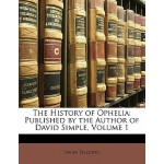 【预订】The History of Ophelia: Published by the Author of Davi