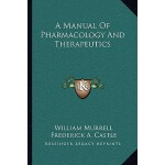 【预订】A Manual of Pharmacology and Therapeutics 9781163125755