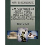 """E. M. """"Mike"""" Riebold and Donald T. Morgan, Petitioners, v."""