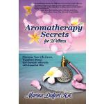 【预订】Aromatherapy Secrets for Wellness: Maximize Your Life F