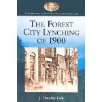 【预订】The Forest City Lynching of 1900: Populism, Racism, and