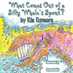 【预订】What Comes Out of a Silly Whale's Spout
