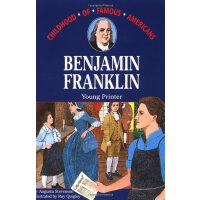 Benjamin Franklin: Young Printer (Childhood of Famous Ameri