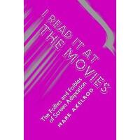 【预订】I Read It at the Movies: The Follies and Foibles of Scr