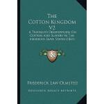 【预订】The Cotton Kingdom V2: A Traveler's Observations on Cot