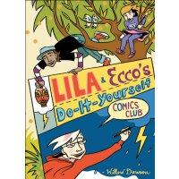 Lila and Ecco's Do-It-Yourself Comics Club [ISBN: 978-15545