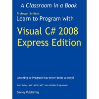 Learn to Program with Visual C# 2008 Express [ISBN: 978-061