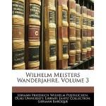 【预订】Wilhelm Meisters Wanderjahre, Volume 3 9781141381937