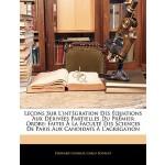 【预订】Lecons Sur L'Integration Des Equations Aux Derivees Par
