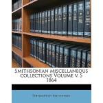 【预订】Smithsonian Miscellaneous Collections Volume V. 5 1864