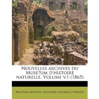 Nouvelles archives du Muse?um d'histoire naturelle. Volume