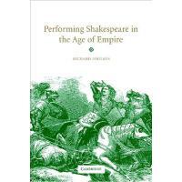 【预订】Performing Shakespeare in the Age of Empire 97805216302