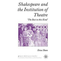 【预订】Shakespeare and the Institution of Theatre: The Best in