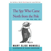 The Spy Who Came North from the Pole: MR. PIN, Vol. III [IS
