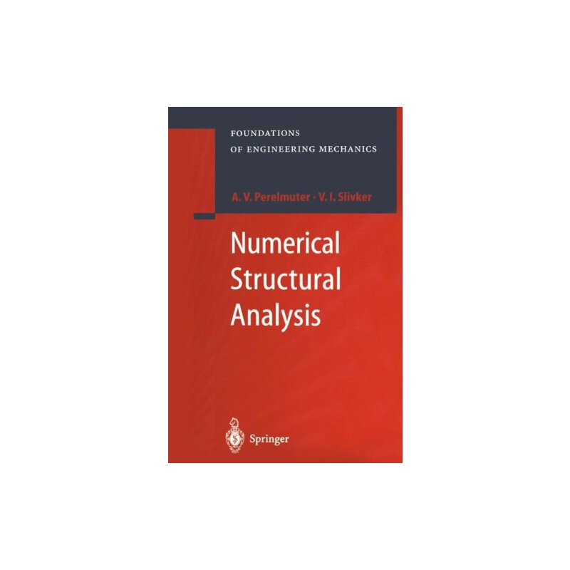 Numerical Structural Analysis: Methods, Models and Pitfalls (Foundations of Engineering Mechanics) [ISBN: 978-3642056215] 美国发货无法退货,约五到八周到货